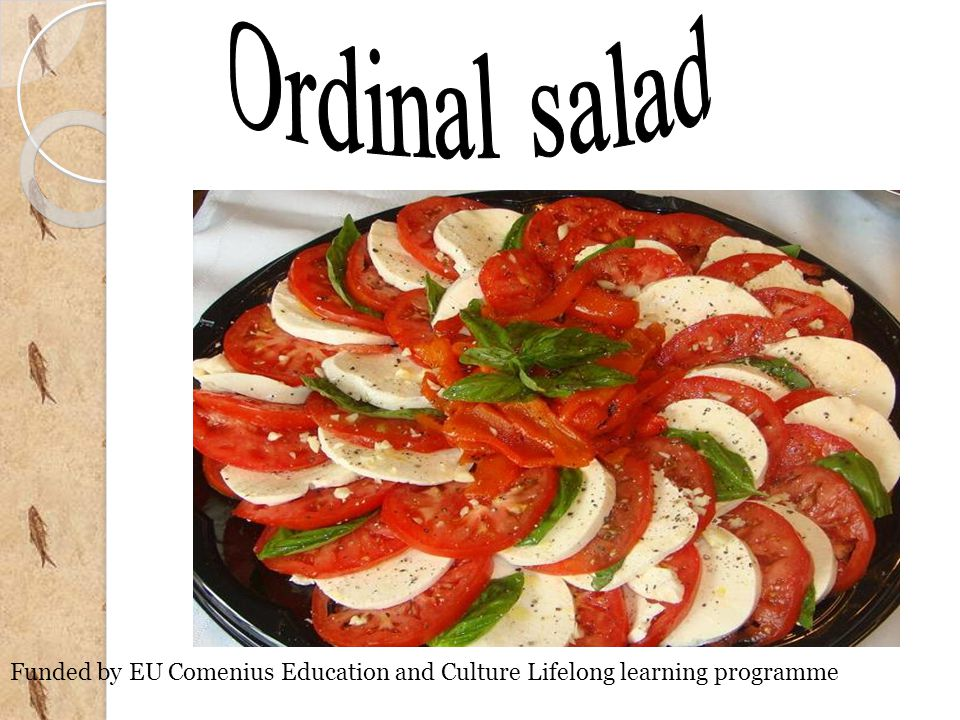 Ordinal salad Funded by EU Comenius Education and Culture Lifelong learning programme