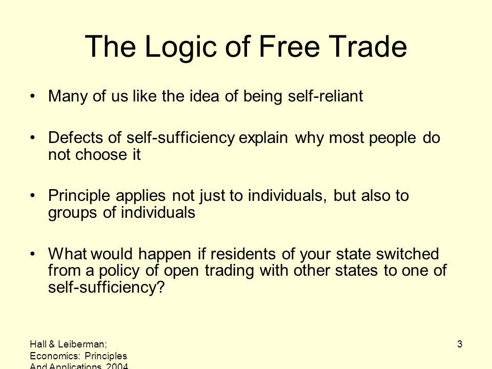 The Logic of Free Trade Many of us like the idea of being self-reliant