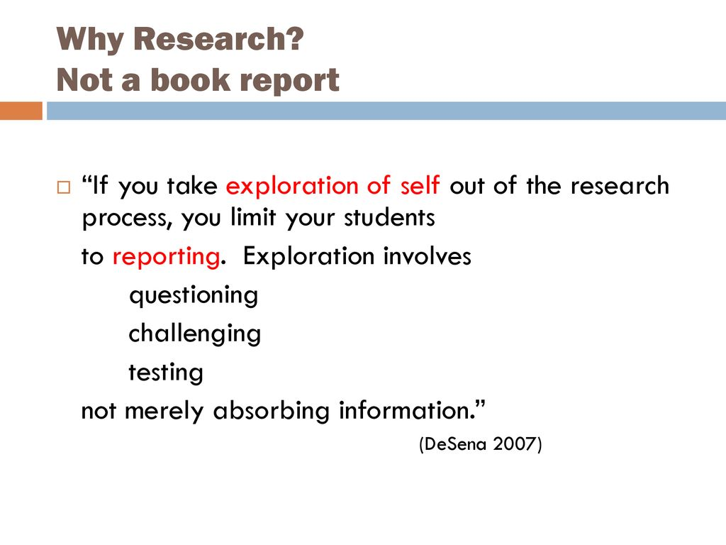 Why Research Not a book report