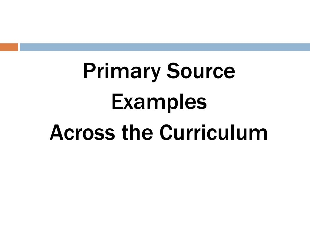 Primary Source Examples Across the Curriculum