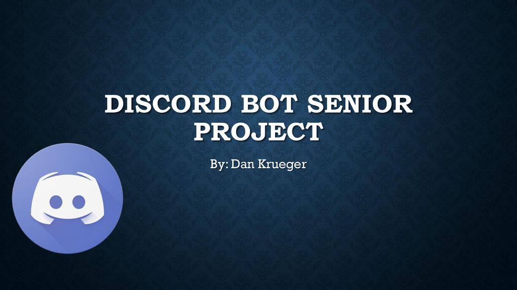 Discord Bot Senior Project - ppt download