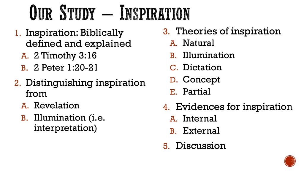 6 Our Study – Inspiration Inspiration: Biblically defined and explained 2  Timothy 3:16 ...