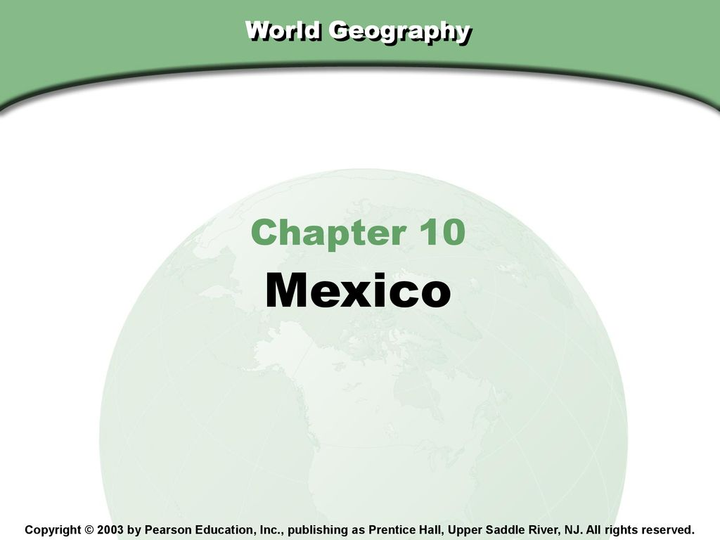 Mexico Chapter 10 World Geography Ppt Download