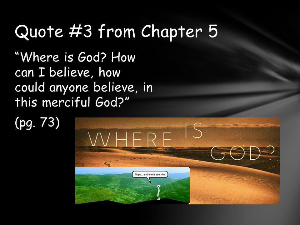 Quote #3 from Chapter 5 Where is God.