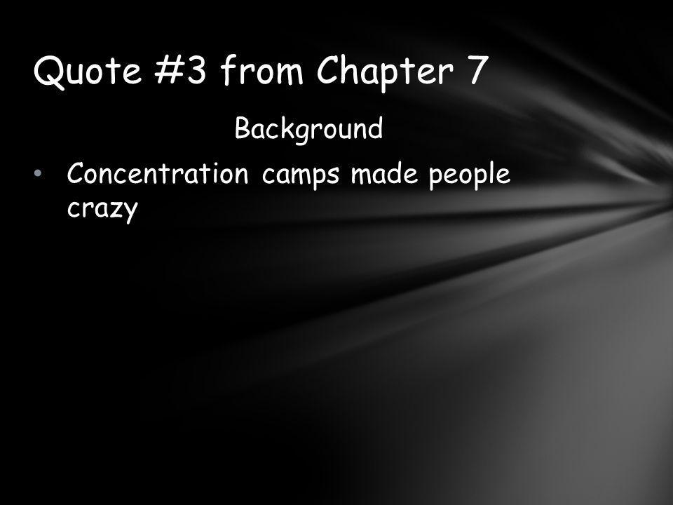 Quote #3 from Chapter 7 Background
