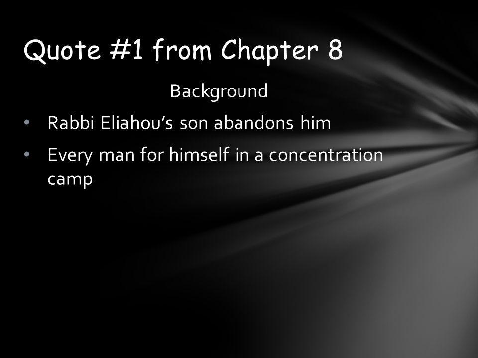 Quote #1 from Chapter 8 Background Rabbi Eliahou's son abandons him