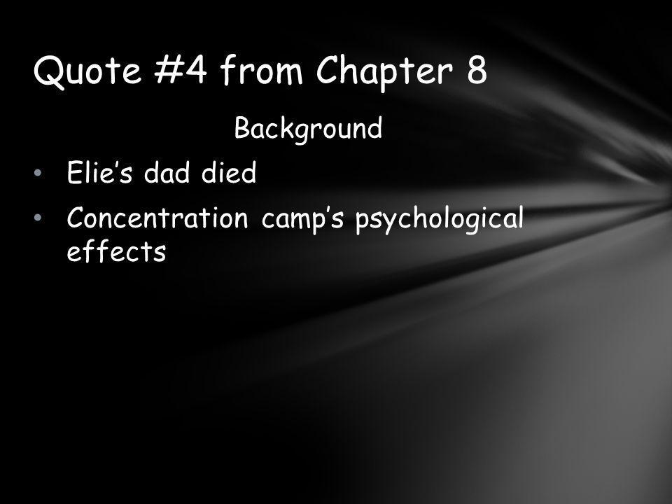 Quote #4 from Chapter 8 Background Elie's dad died