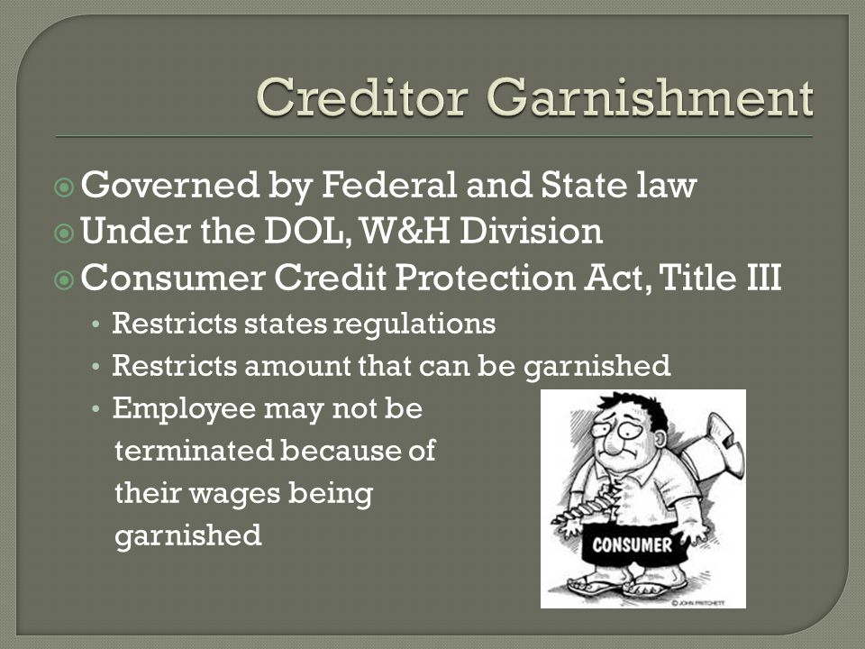 Creditor Garnishment Governed by Federal and State law