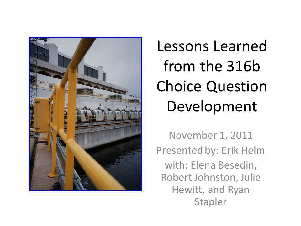 Lessons Learned from the 316b Choice Question Development