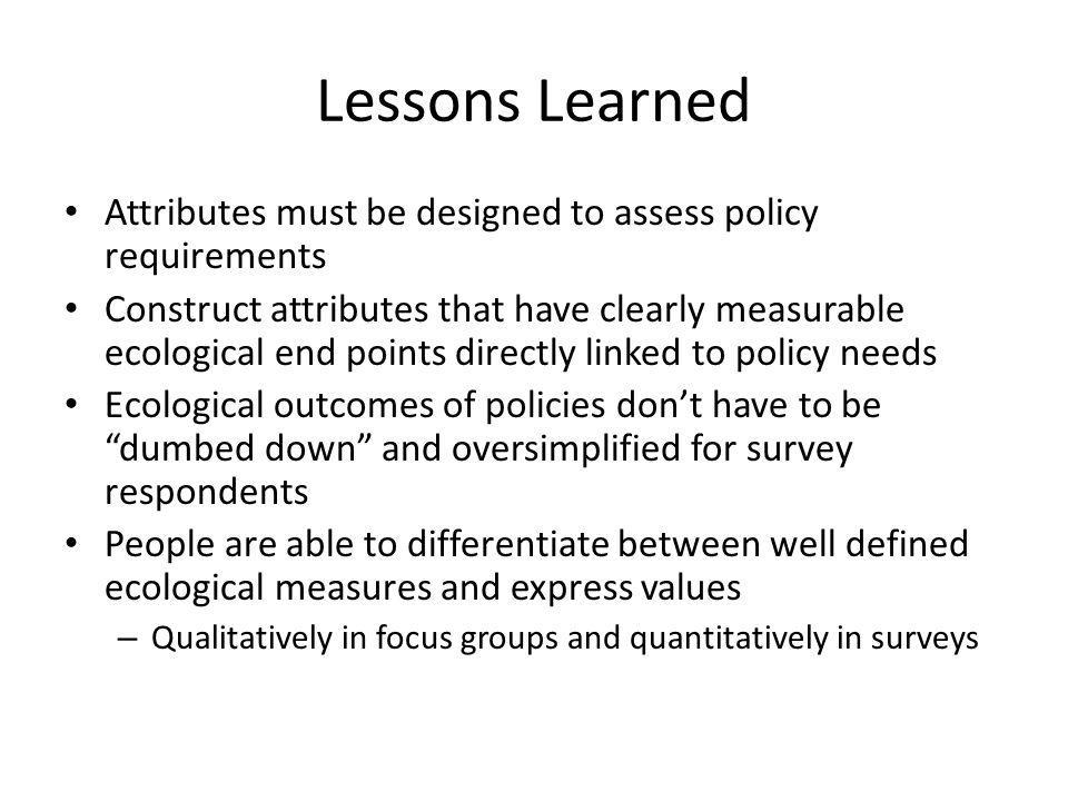 Lessons Learned Attributes must be designed to assess policy requirements.