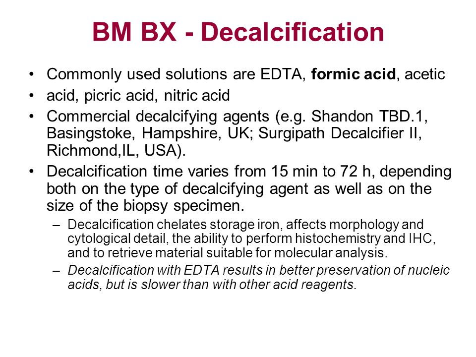 BM BX - Decalcification
