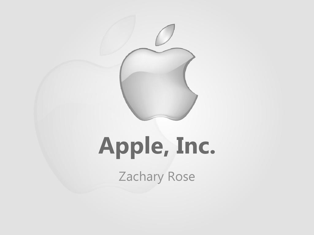 Apple, Inc  Zachary Rose  - ppt download