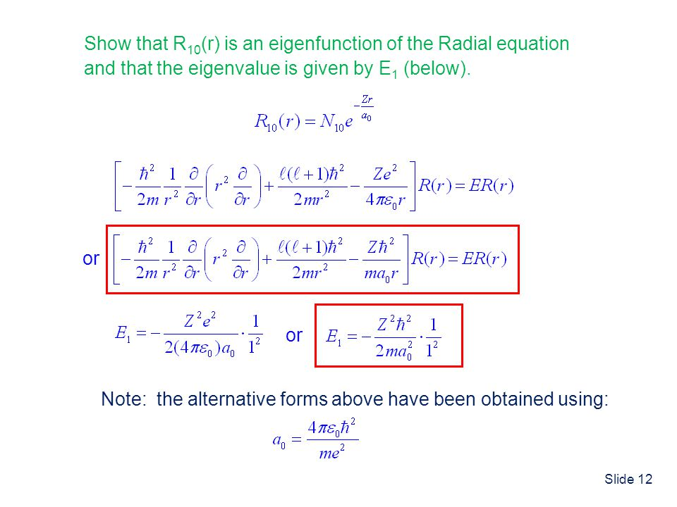 Show that R10(r) is an eigenfunction of the Radial equation