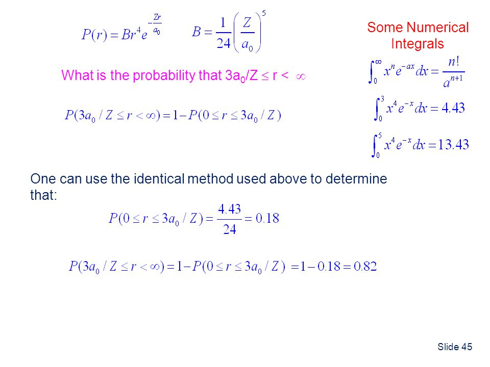Some Numerical Integrals. What is the probability that 3a0/Z  r <  One can use the identical method used above to determine.