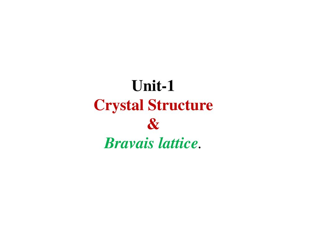 Unit-1 Crystal Structure & Bravais lattice   - ppt download