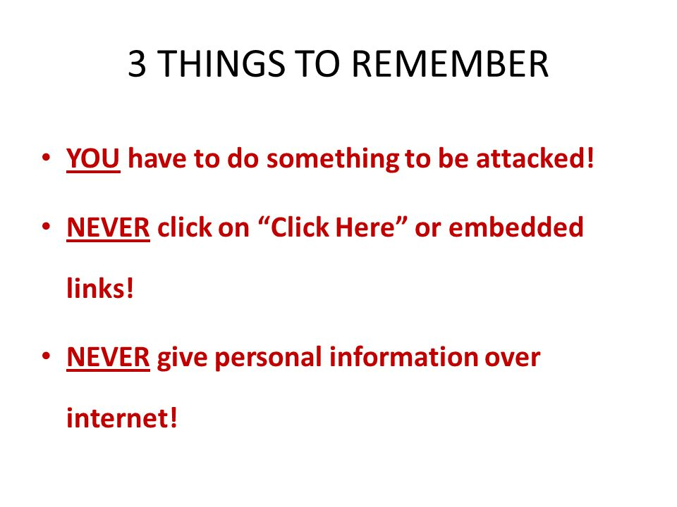3 THINGS TO REMEMBER YOU have to do something to be attacked!