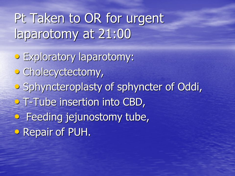 Pt Taken to OR for urgent laparotomy at 21:00