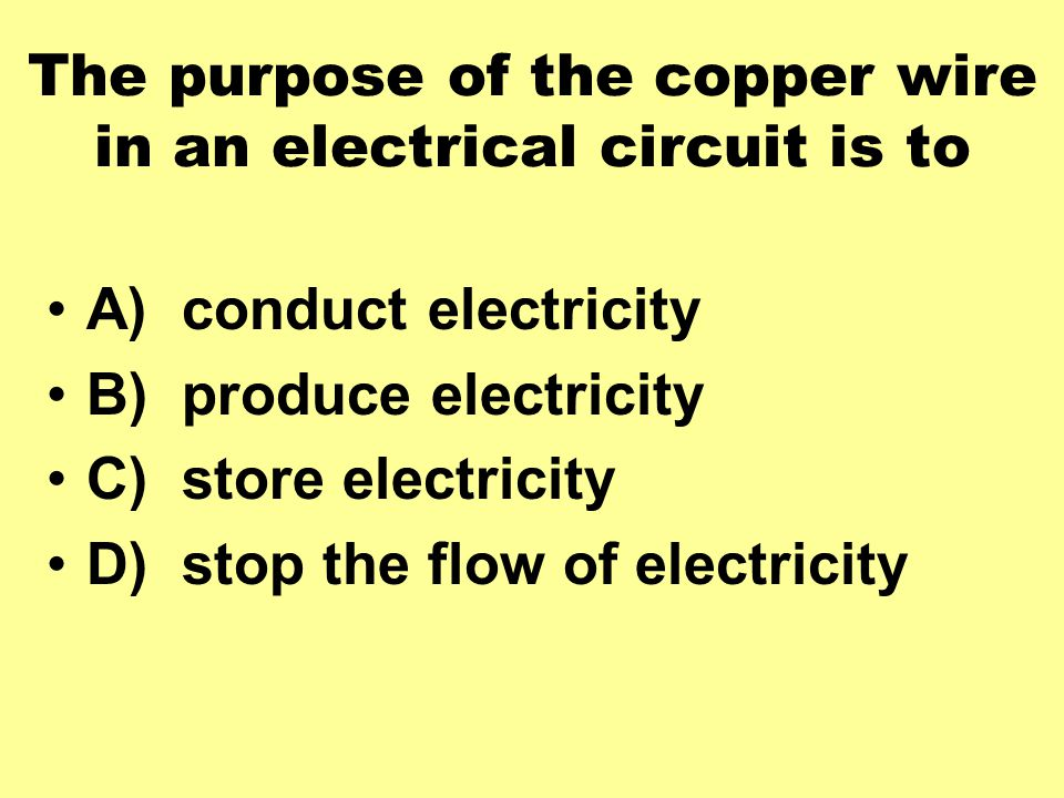 The purpose of the copper wire in an electrical circuit is to