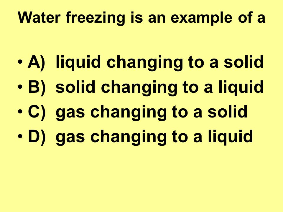 Water freezing is an example of a