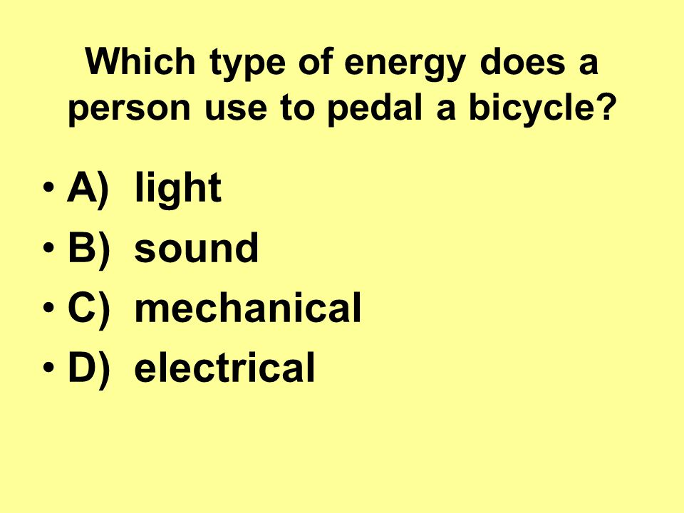 Which type of energy does a person use to pedal a bicycle