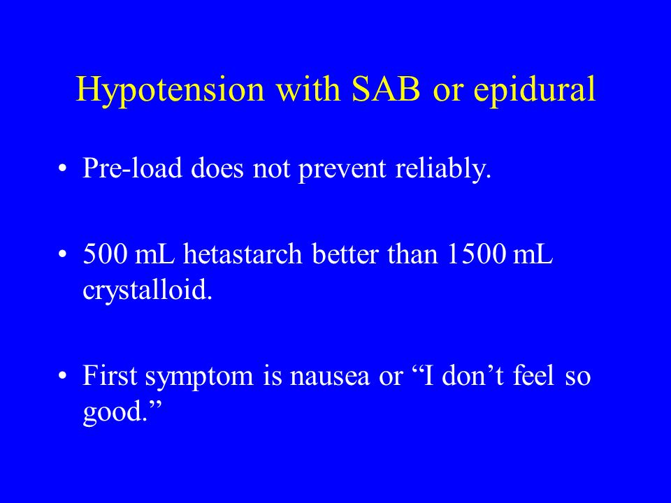 Hypotension with SAB or epidural