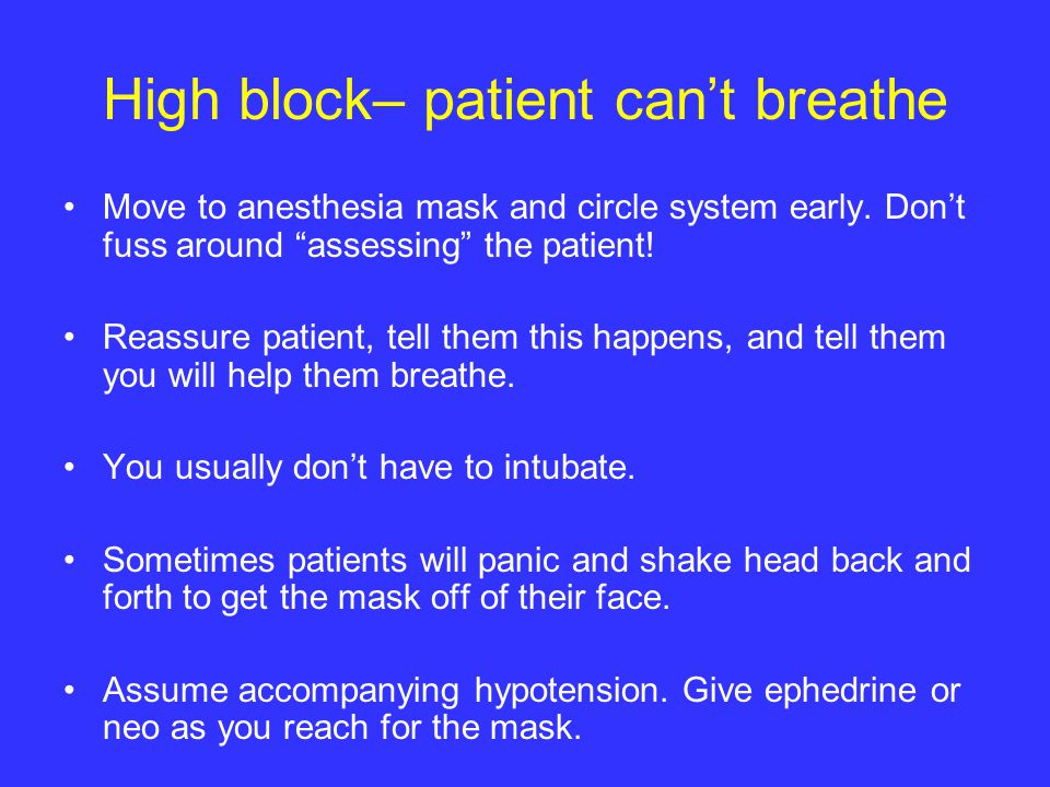 High block– patient can't breathe