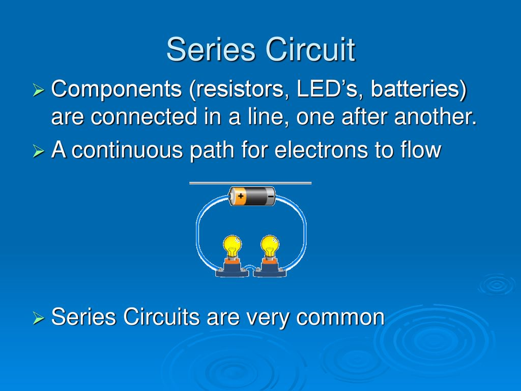Circuit A Complete Path Along Which Electrons Flow Commonly Found In Various Type Of Circuits Resistors Are Series Components Leds Batteries Connected Line