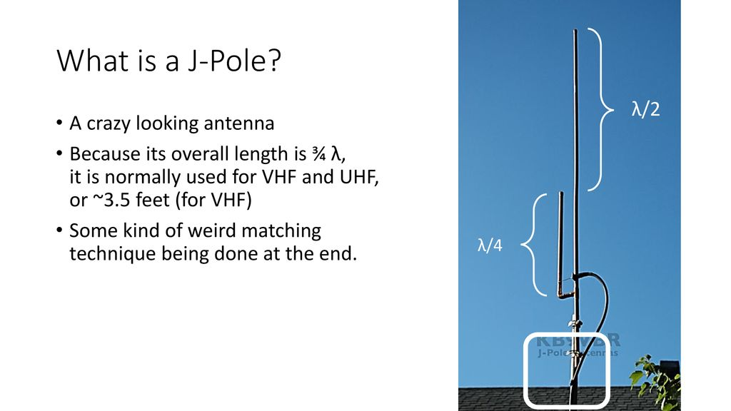 "So     how does this J-Pole thingamabob work?"" - ppt download"