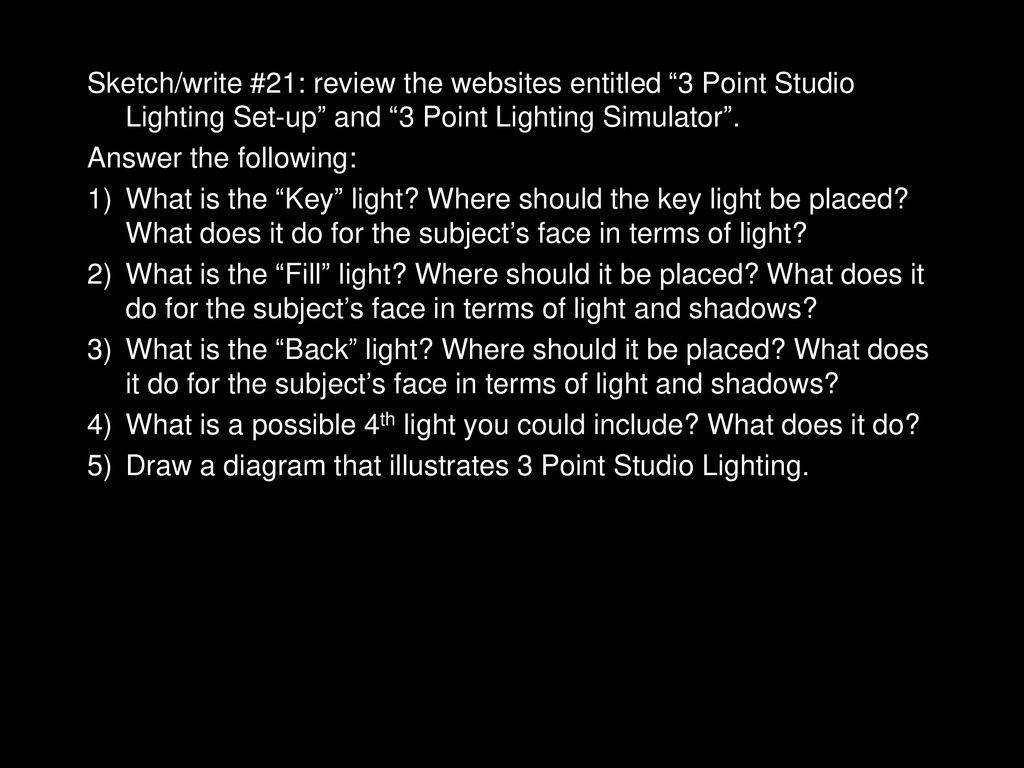 Studio Lighting 2 and 3 Point set ups Sketch/write #22 - ppt