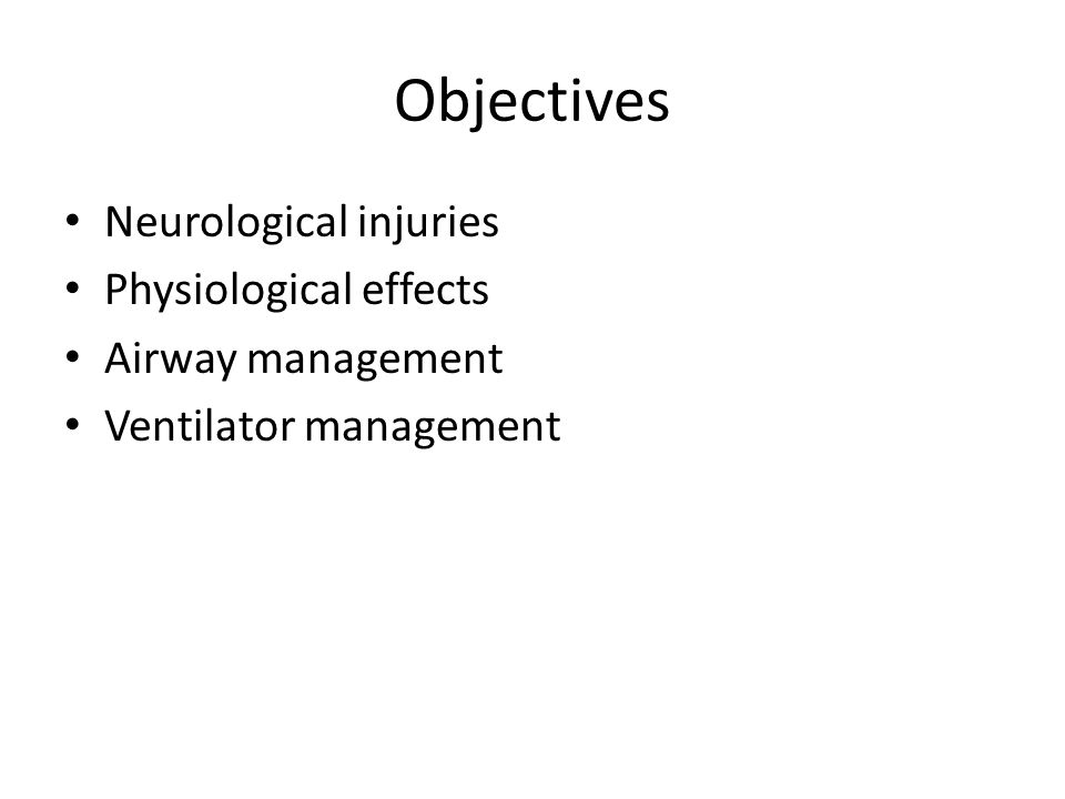 Objectives Neurological injuries Physiological effects
