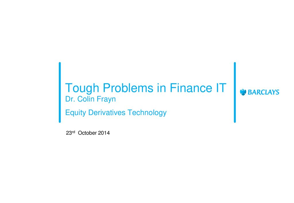 Tough Problems in Finance IT - ppt download