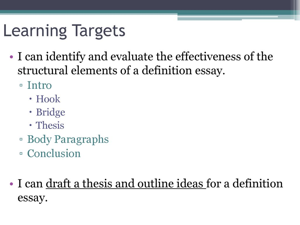 Template For Persuasive Essay Learning Targets I Can Identify And Evaluate The Effectiveness Of The  Structural Elements Of A Definition Descriptive Essay Format also Character Essay Sample Activity  Expository Writing Focus Organization  Ppt Download Essay On The Internet