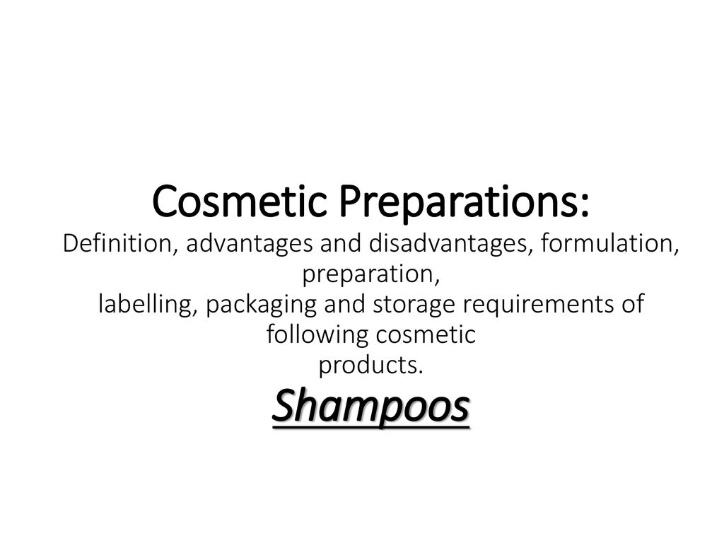 Cosmetic Preparations: Definition, advantages and