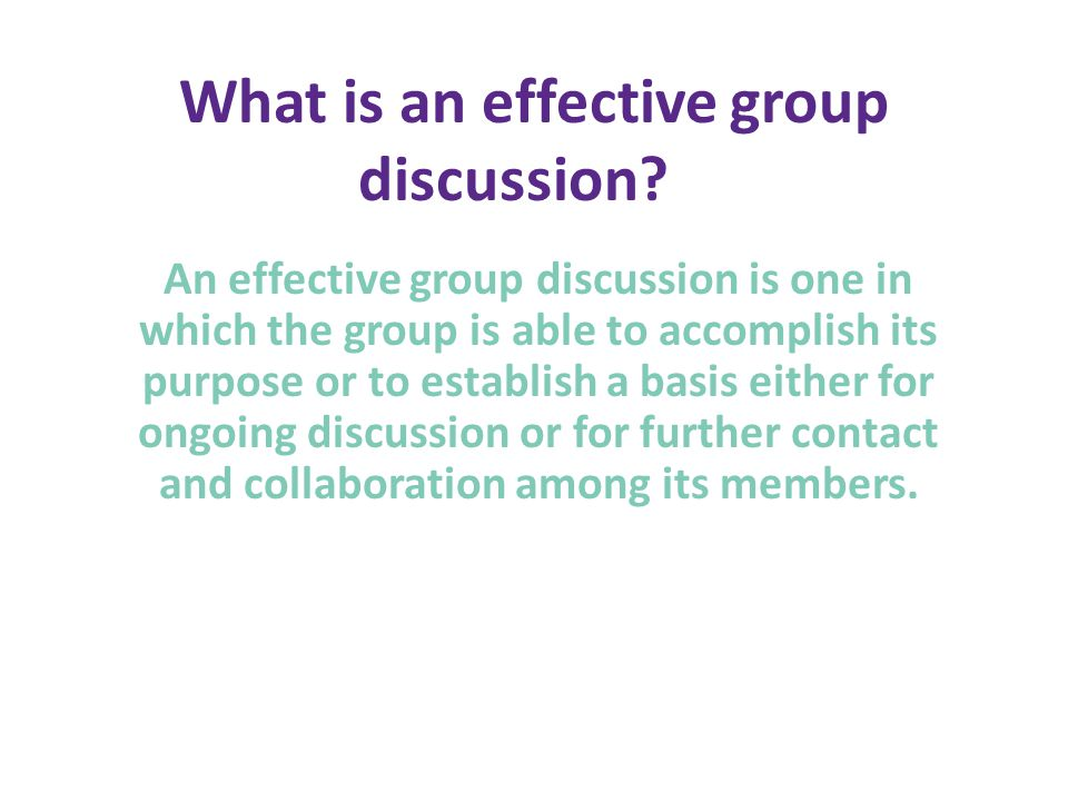 What is an effective group discussion