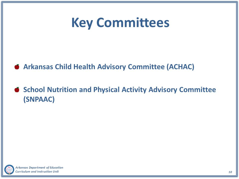 Key Committees Arkansas Child Health Advisory Committee (ACHAC)