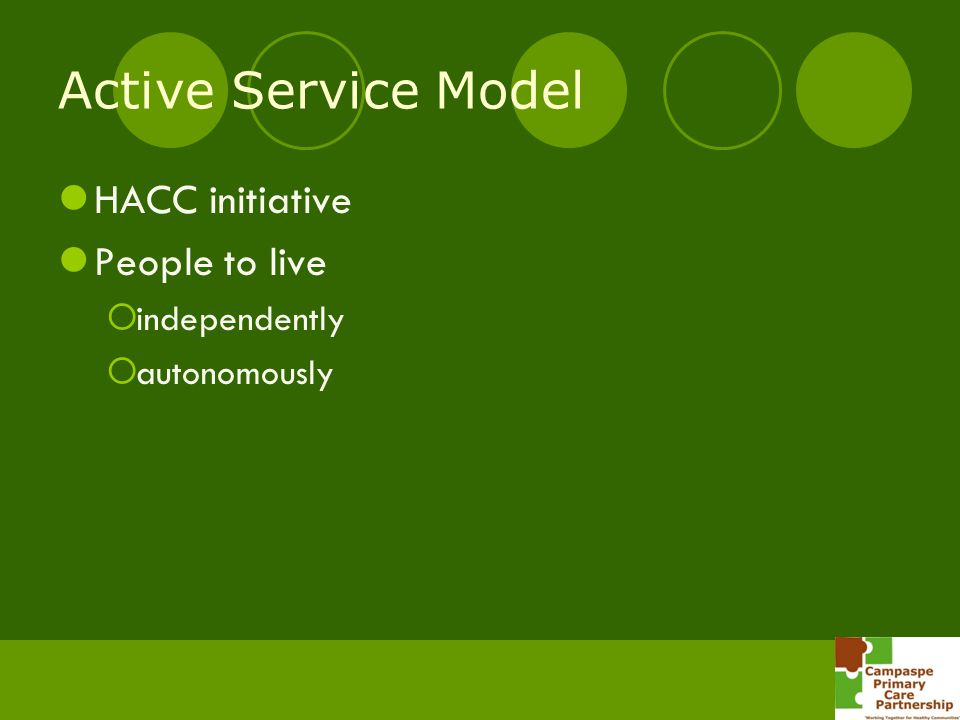 Active Service Model HACC initiative People to live independently