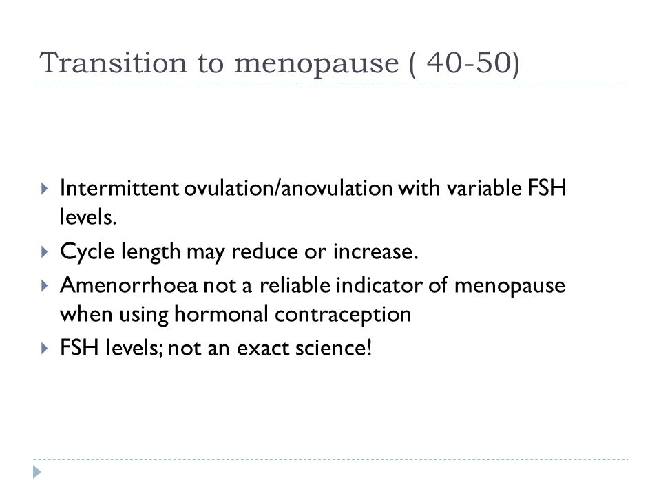 Transition to menopause ( 40-50)