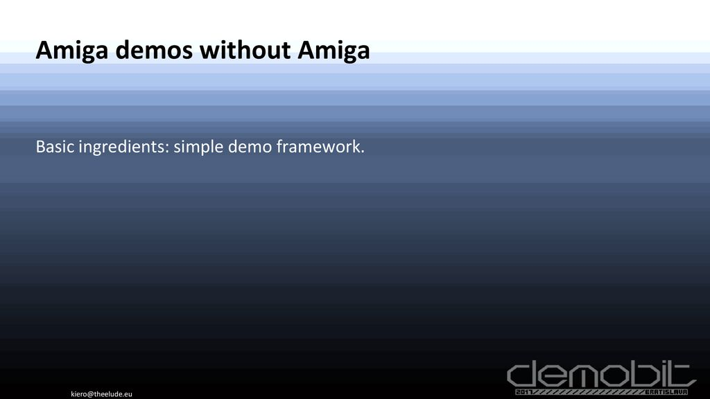 Amiga demos without Amiga - ppt download