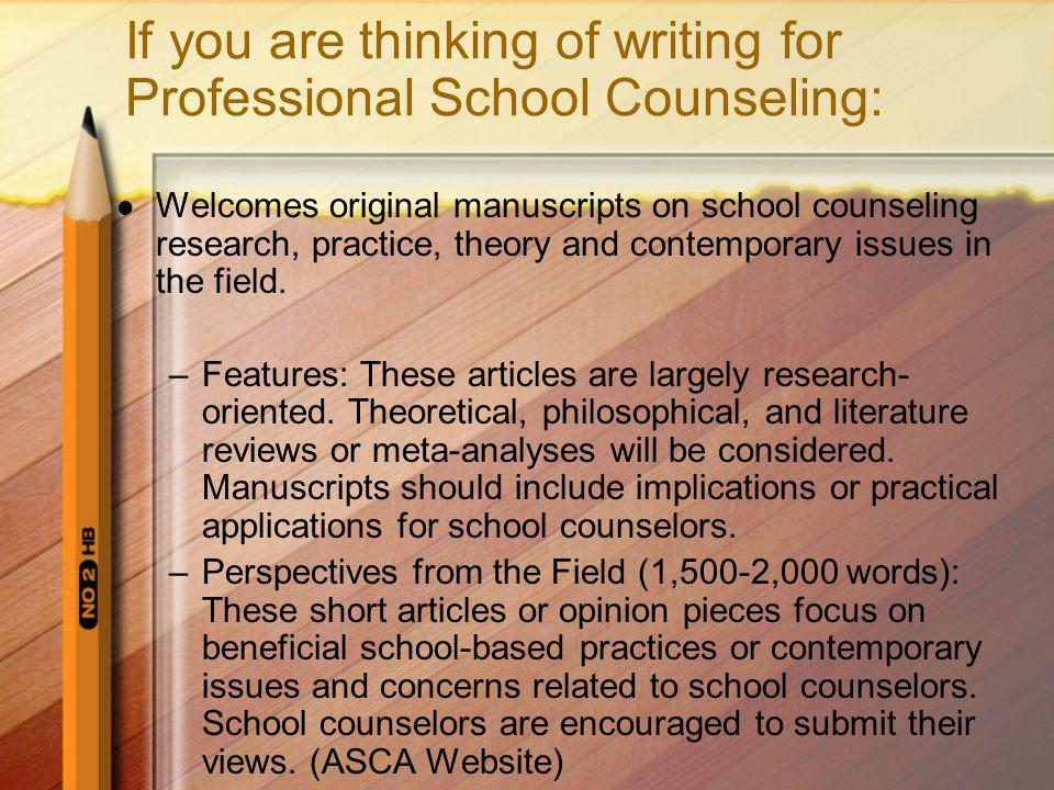 If you are thinking of writing for Professional School Counseling: