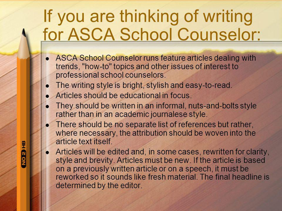 If you are thinking of writing for ASCA School Counselor: