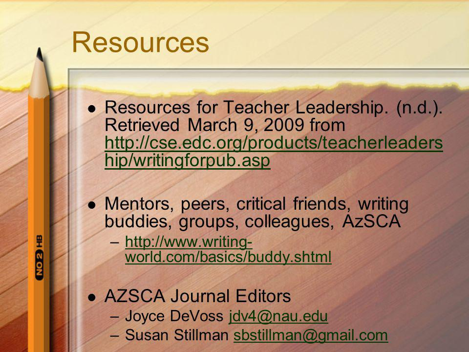 Resources Resources for Teacher Leadership. (n.d.). Retrieved March 9, 2009 from http://cse.edc.org/products/teacherleadership/writingforpub.asp.