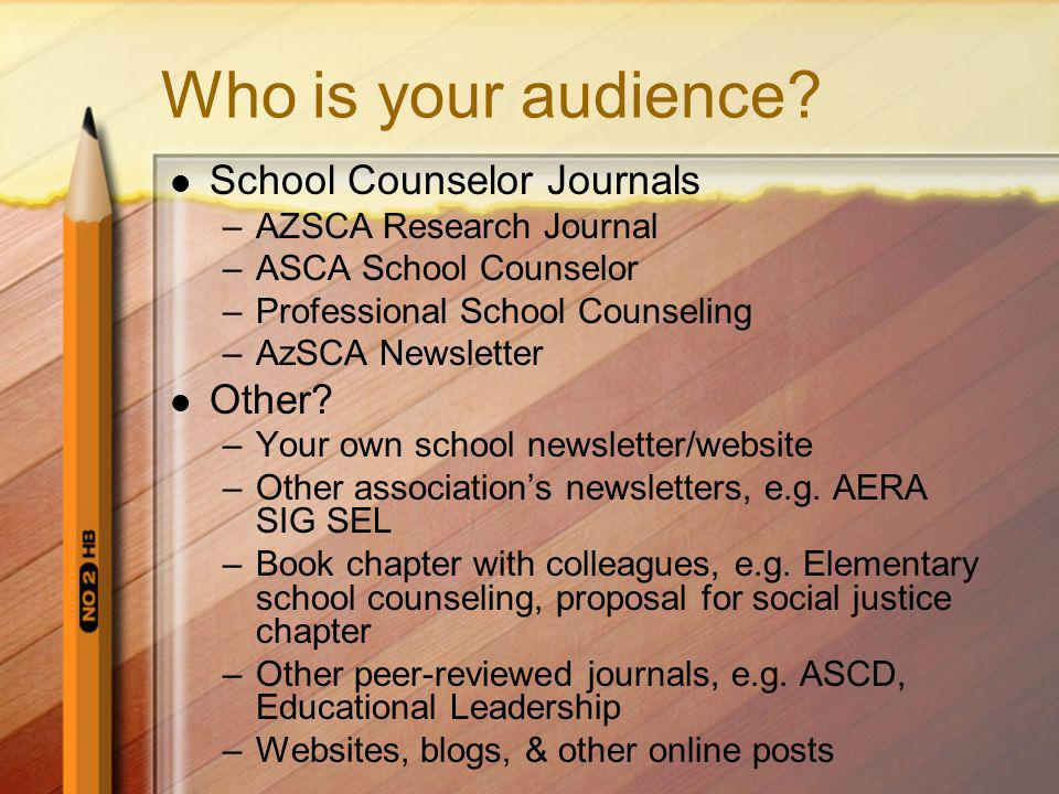 Who is your audience School Counselor Journals Other