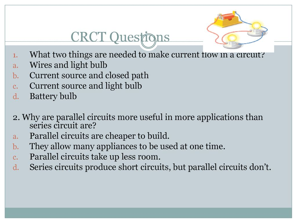 Lesson 2 What Makes A Circuit Ppt Download Short Appliances Crct Questions Two Things Are Needed To Make Current Flow In Wires And