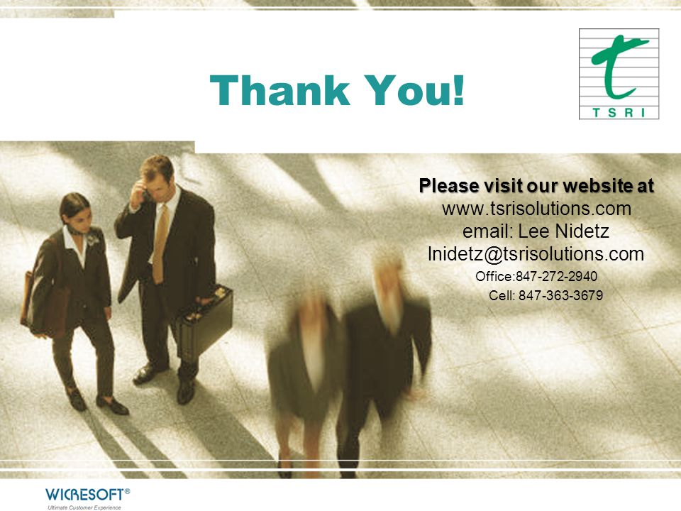 Thank You! Please visit our website at www.tsrisolutions.com email: Lee Nidetz lnidetz@tsrisolutions.com.