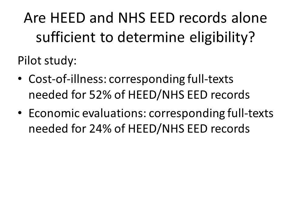Are HEED and NHS EED records alone sufficient to determine eligibility