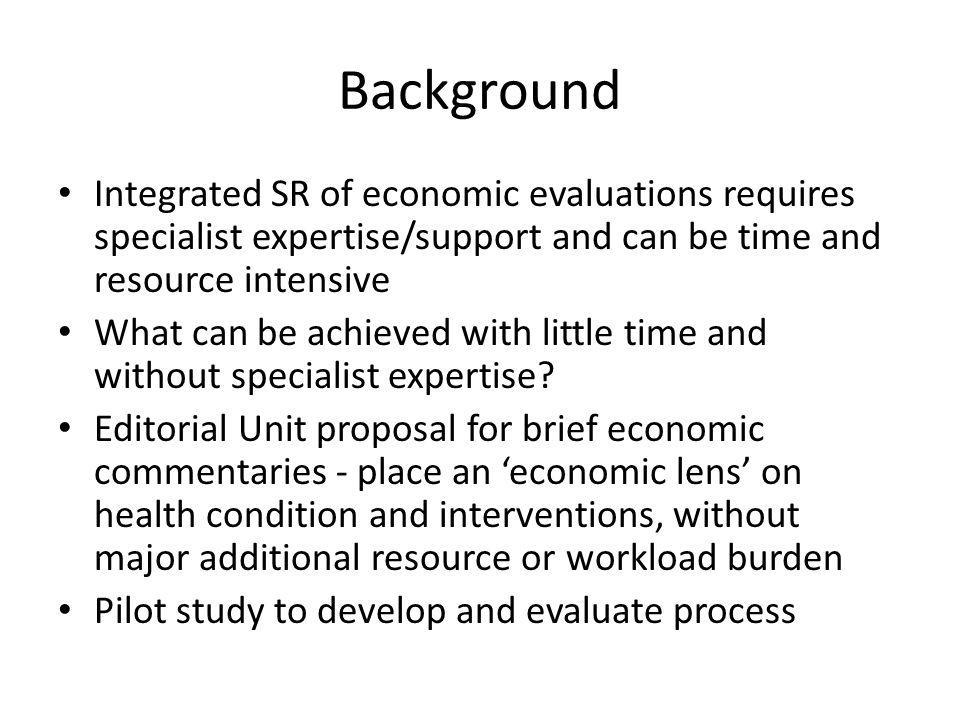 Background Integrated SR of economic evaluations requires specialist expertise/support and can be time and resource intensive.