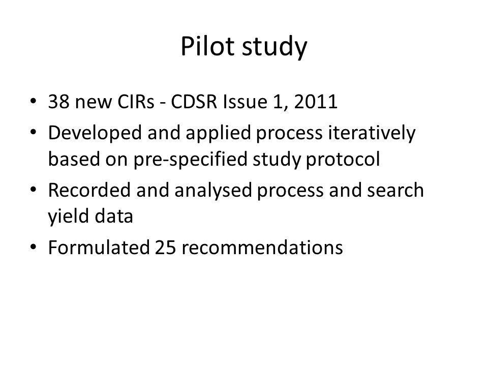 Pilot study 38 new CIRs - CDSR Issue 1, 2011