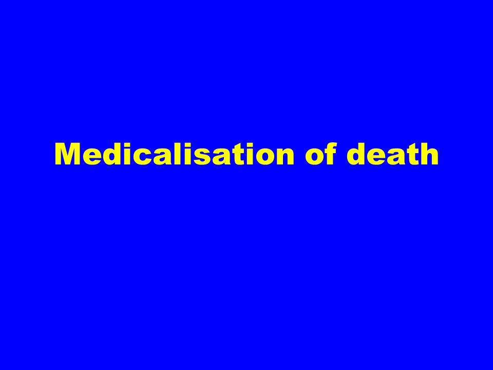 Medicalisation of death