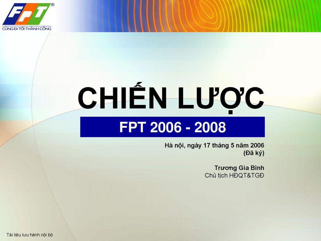 CHIẾN LƯỢC FPT Hà nội, ngày 17 tháng 5 năm 2006 (Đã ký)