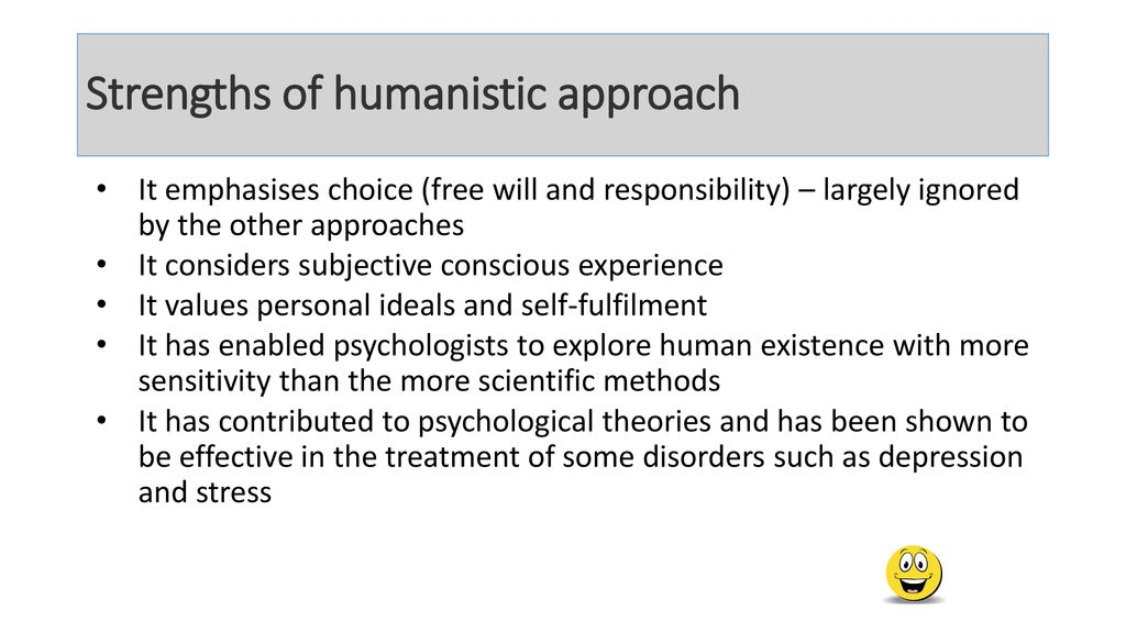 strength and weakness of humanistic approach